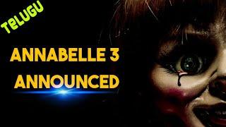 Annabelle 3 Officially Announced [Explained in Telugu]