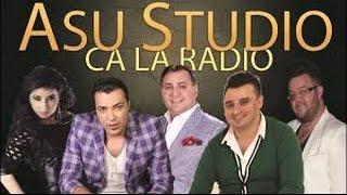 ASU STUDIO CA LA RADIO COLAJ MANELE