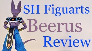 Bandai Tamashii Nations Dragon Ball Super SH Figuarts LORD BEERUS Action Figure Review Toy Review