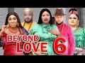 BEYOND LOVE (SEASON 6) -  New Hit Movie 2021 Latest Nigerian Nollywood Movie