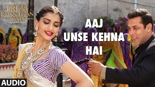 Aaj Unse kehna Hai Full Song (Audio) | Prem Ratan Dhan Payo | Salman Khan, Sonam Kapoor