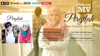 Pergilah - Ainan Tasneem Feat. ALIF Sleeq (Official Music Video Full HD)
