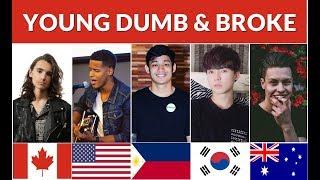 Who Sang It Better : Young Dumb & Broke (Canada, USA, Philippines, Korea, Australia)