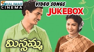 Missamma Telugu Movie Full Video Songs Jukebox || NT R, ANR, Savitri