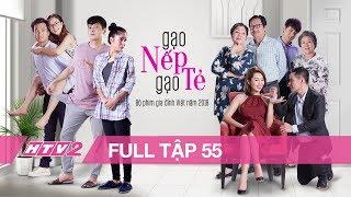 [ENG SUB] GẠO NẾP GẠO TẺ - Tập 55 - FULL   Phim Gia Đình Việt 2018
