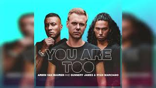Armin van Buuren X Sunnery James & Ryan Marciano - You Are Too (Extended Mix)