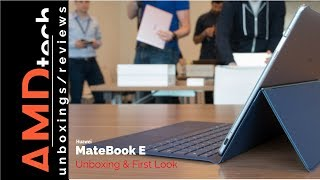 Huawei MateBook E and MatePen: Unboxing & First Look