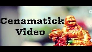 Cenamatick Video || New Video 2018 ||