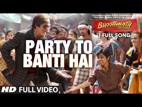 Xxx Mp4 Party To Banti Hai Full Video Song Bhootnath Returns Amitabh Bachchan Meet Brothers Anjjan 3gp Sex