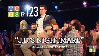 [Public Access] TCGS #123 - J.D.'s Nightmare