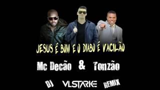 🔴 FUNK GOSPEL 2017  Mc Decão  Tonzão Jesus é Bom e o Diabo é Vacilão 🎼 DJ VL Stärke Remix Trap Funk
