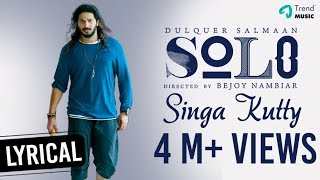 Singa Kutty - Bring On The Chaos Lyric Video | Solo | Dulquer Salmaan, Bejoy Nambiar | TrendMusic
