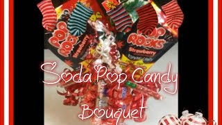 How to Make a Soda Pop Candy Bouquet with Snickers and Sixlets for Christmas