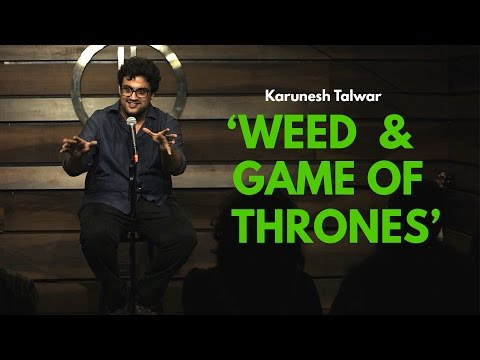 Xxx Mp4 Weed And Game Of Thrones Stand Up Comedy By Karunesh Talwar 3gp Sex