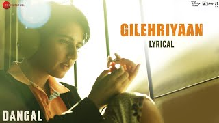 Gilehriyaan  Lyrical Video  Dangal  Aamir Khan  Pritam  Amitabh Bhattacharya  Jonita Gandhi