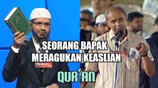 Seorang Bapak Meragukan Keaslian Al-Qur'an   Dr. Zakir Naik