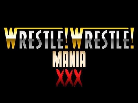 Wrestle! Wrestle! - Wrestlemania XXX