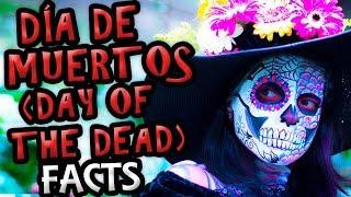 Top 5 Day of the Dead Facts (Día de los Muertos)
