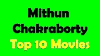 Mithun Chakraborty Top 10 Movies