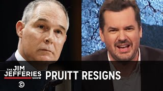 Scott Pruitt Resigns, But We