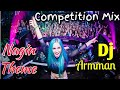 Nagin Theme Dj Remix  Armman With Competition Mix 2018