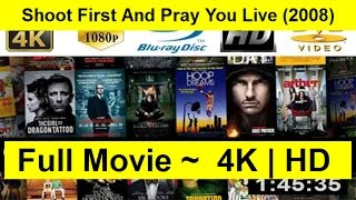 Shoot First And Pray You Live Full Length'Movie 2008