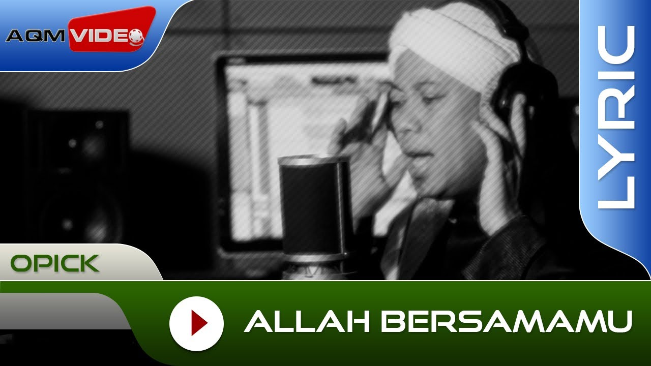 Opick - Allah BersamaMu | Official Lyric Video