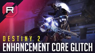 Destiny 2 Enhancement Core Glitch