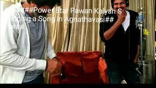 Agnathavasi Song-Power Star Pawan Kalyan || Singing a Song in Agnathavasi Movie#######