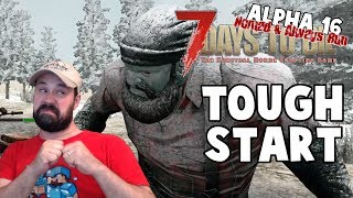 Starting the 7 Days To Die Alpha 16 Nomad Always Run Mini Series Let's Play Gameplay PC   E01
