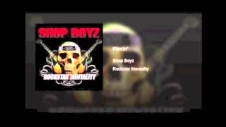 Shop Boyz - Flexin