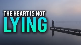 THE HEART IS NOT LYING (POWERFUL)