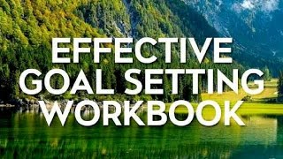 Download Your Effective Goal Setting Workbook For Free
