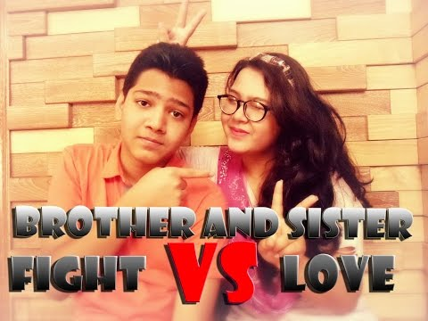 Brother and sisters fight vs love..