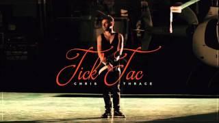 CHRIS THRACE - Tick Tac
