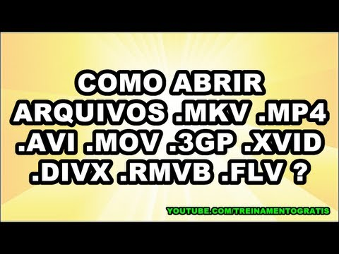 COMO ABRIR ARQUIVOS .MKV .MP4 .AVI .MOV .3GP .XVID .DIVX .RMVB .FLV (HD) (EM PORTUGUÊS)