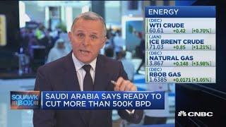Saudi Arabia says ready to cut more than 500,000 BPD