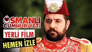 Osmanlı Cumhuriyeti - Full Film (Ata Demirer)