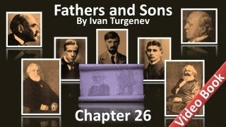 Chapter 26 - Fathers and Sons by Ivan Turgenev