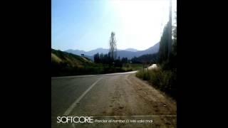 Softcore - Perder el rumbo // Me sale mal