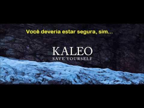 Save Yourself by KALEO Tradução