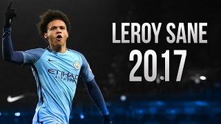 Leroy Sane - Amazing Skills & Goals - Manchester City - 2017
