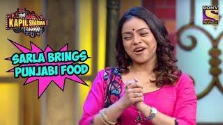Sarla Brings Punjabi Food - The Kapil Sharma Show