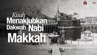 Ceramah Agama Islam: Kisah Menakjubkan Dakwah Nabi di Makkah - Ustadz Dr. Syafiq Riza Basalamah, MA.