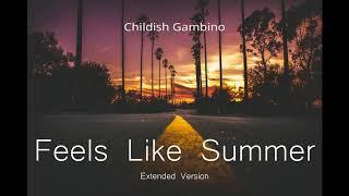Childish Gambino - Feels Like Summer [Extended]