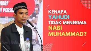 🔴112 | Kenapa Orang Yahudi Tidak Menerima Nabi Muhammad ?