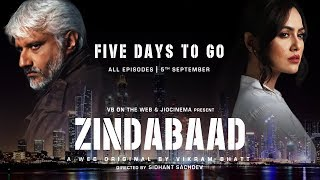 Zindabaad | Five Days To Go | A Web Original By Vikram Bhatt