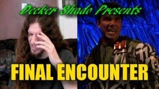 Final Enounter Review by Decker Shado