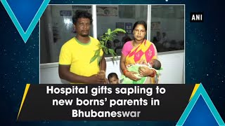 Hospital gifts sapling to new borns' parents in Bhubaneswar