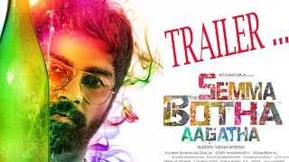 Semma Botha Aagatha Trailer | Atharvaa | Anaika Soti | Yuvan | Tamil Movie Updates